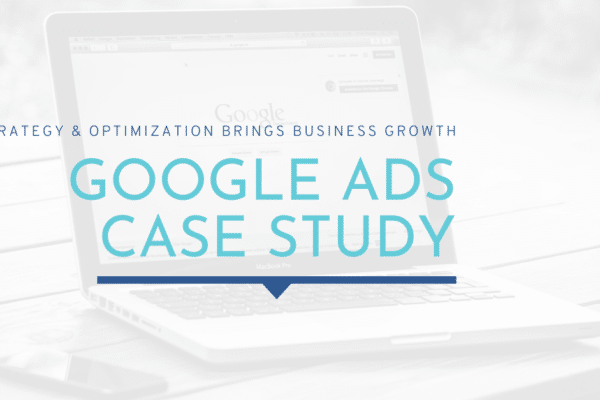 Case Study: Google Ads Drive Business Growth